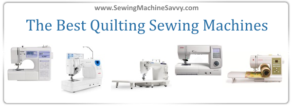 A Comparison Of The Best Quilting Sewing Machines Interesting Sewing Machine For Quilting Comparisons