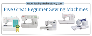 Five Great Beginner Sewing Machines