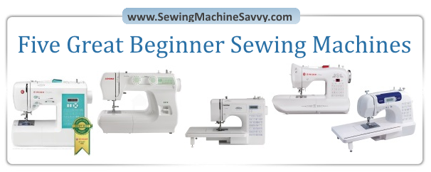 Five Great Sewing Machines For Beginners New What Is The Best Sewing Machine For A Beginner