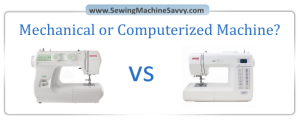 Mechanical vs Computerized Sewing Machines