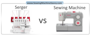 Serger vs. Sewing Machine Comparison