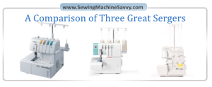 A Comparison of Three Best Sergers